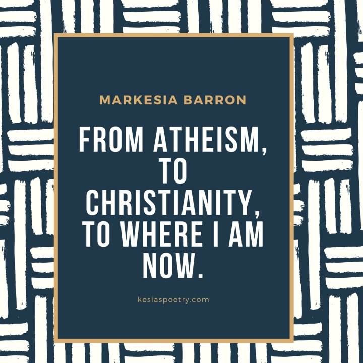 From Atheism, To Christianity, To Where I am Now.