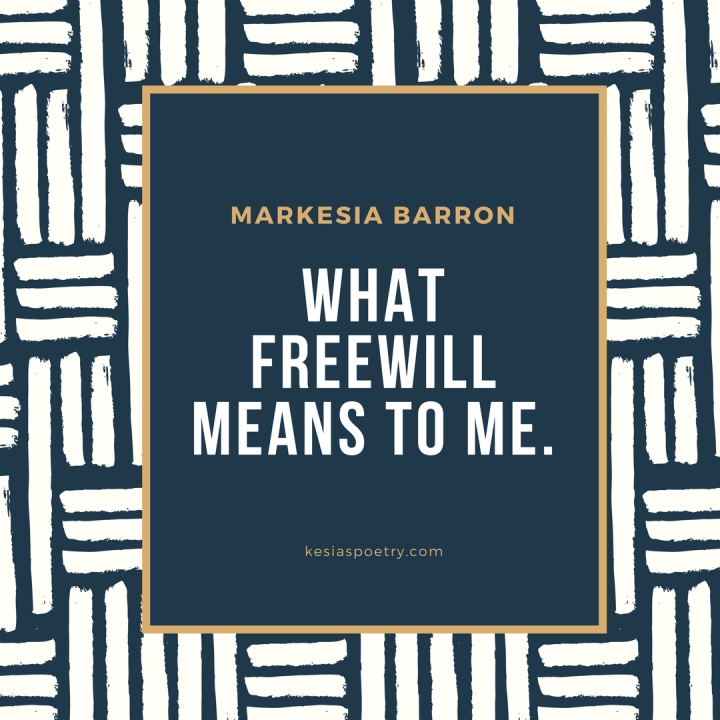 What Freewill Means To Me